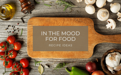 In the Mood for Food: Recipe Ideas