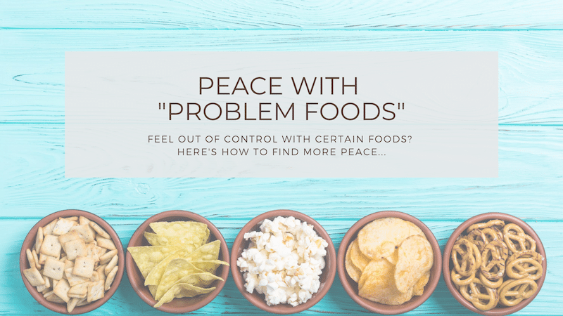 """Peace with """"Problem Foods"""""""