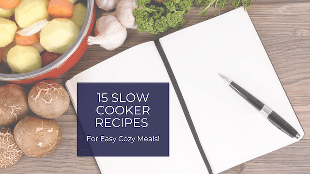 15 Slow Cooker Recipes for Easy Cozy Meals