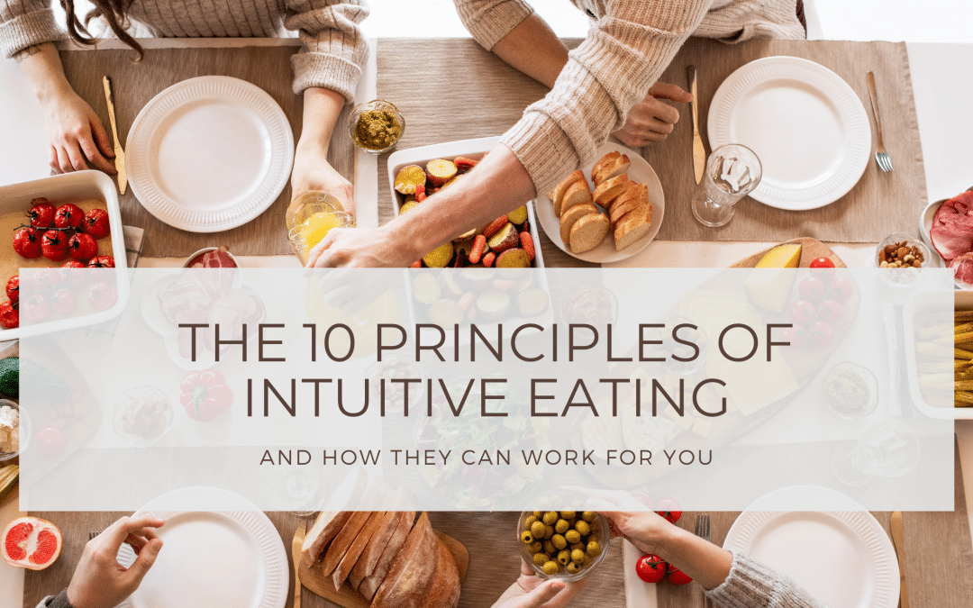 the 10 principles of intuitive eating and how they can work for you
