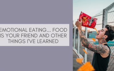 Emotional Eating – Food is Your Friend and Other Things I've Learned
