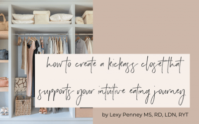 How to Create a Kickass Closet That Supports Your Intuitive Eating Journey