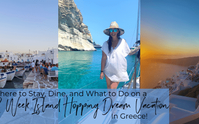Where to Stay, Dine, and What to Do on a 2 Week Island Hopping Dream Vacation in Greece