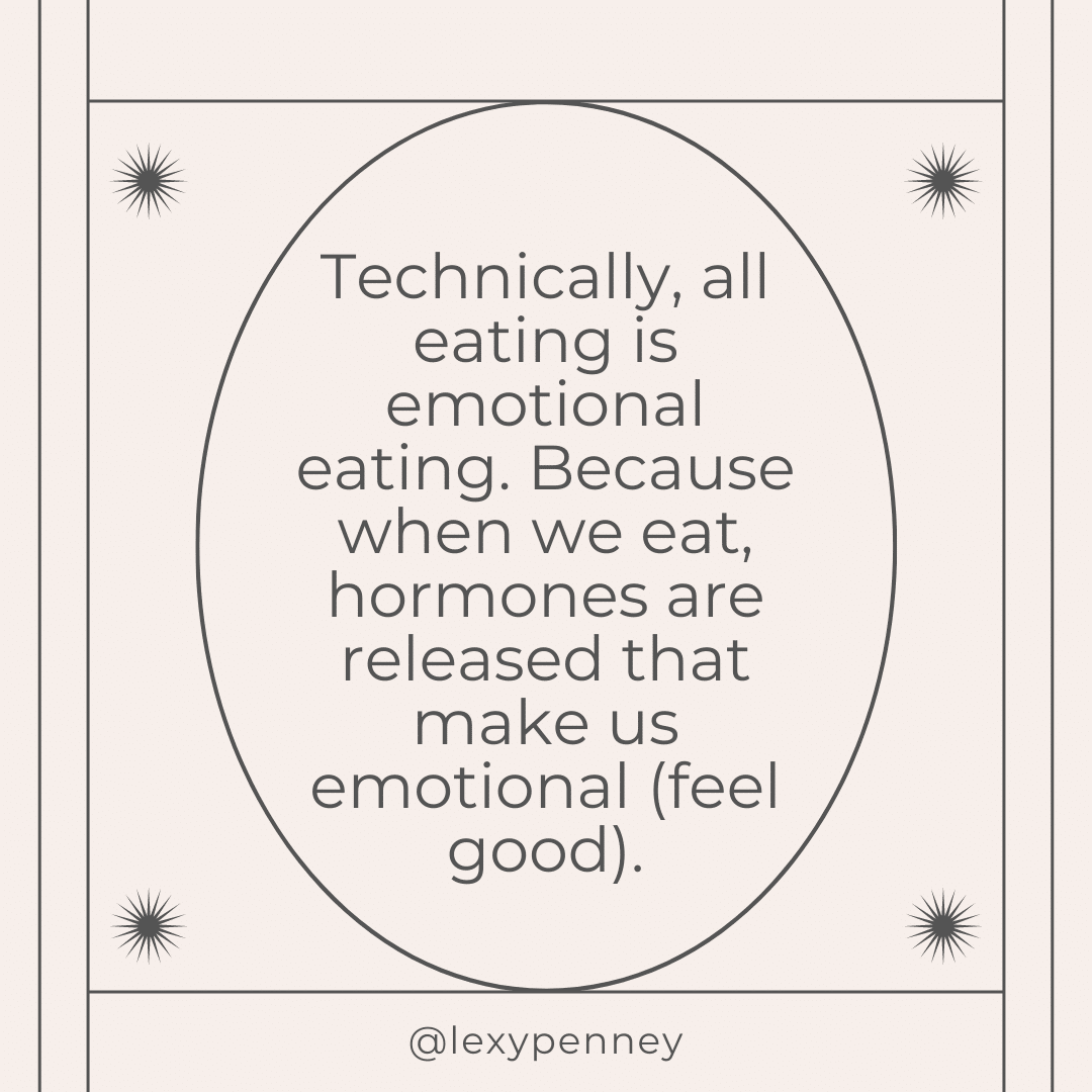 Technically, all eating is emotional eating. Because when we eat, hormones are released that make us emotional (feel good).